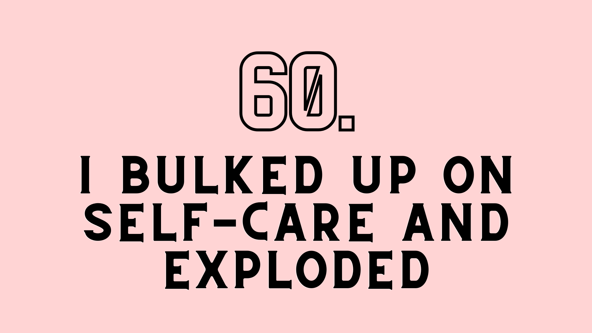 bulked up on self-care