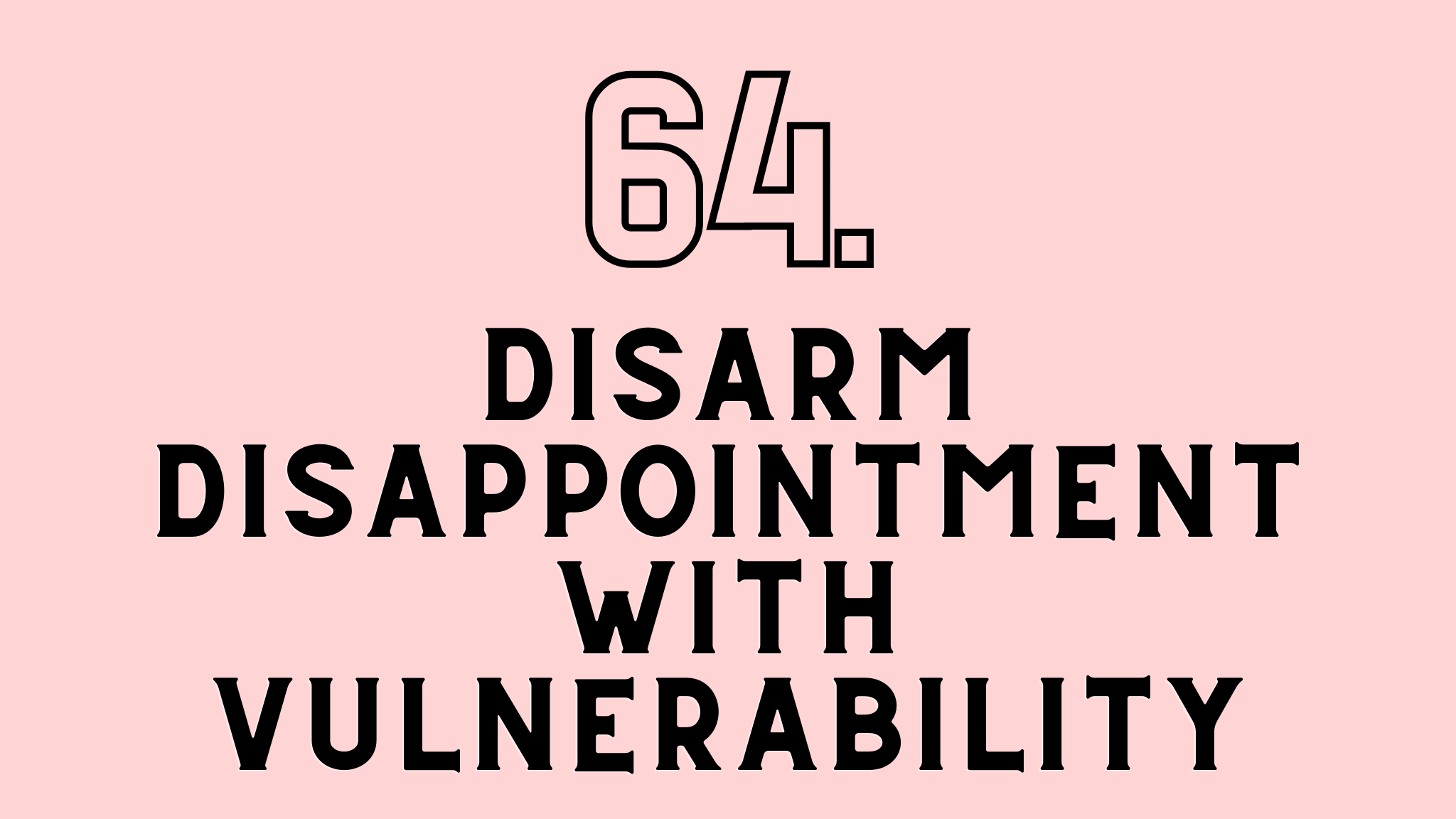 disarm disappointment