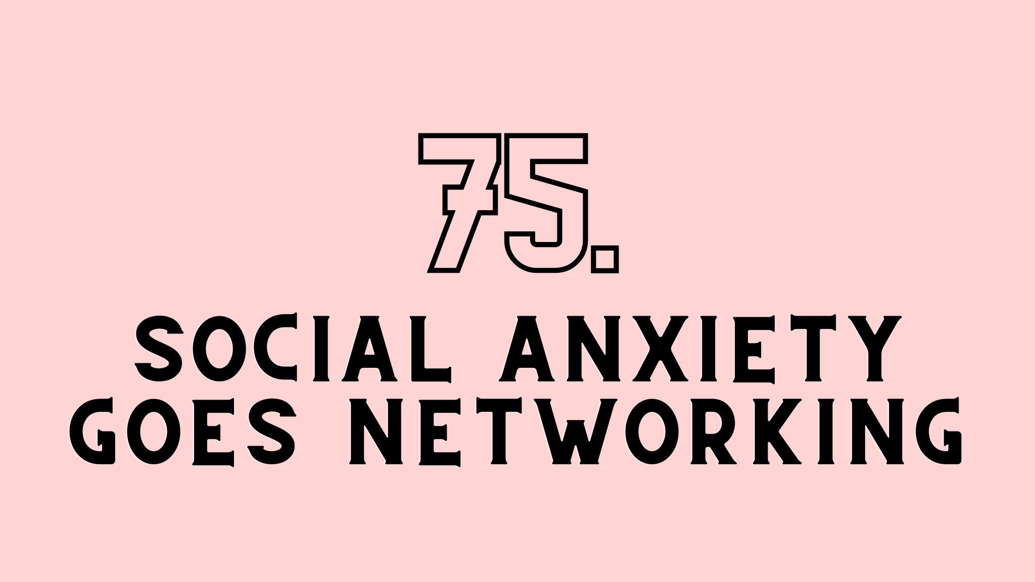 social anxiety goes networking