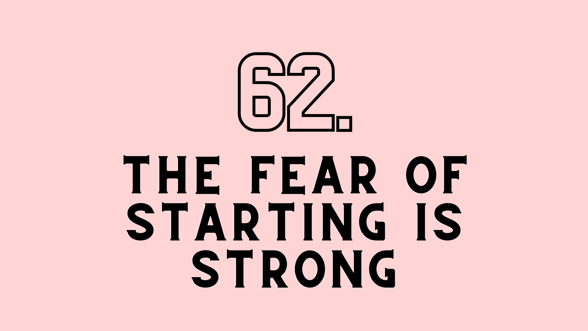 the fear of starting