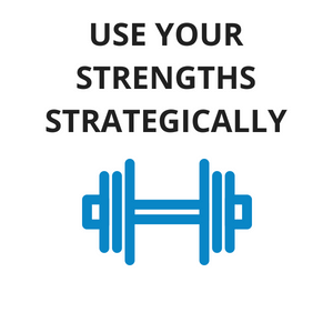 use your strengths strategically