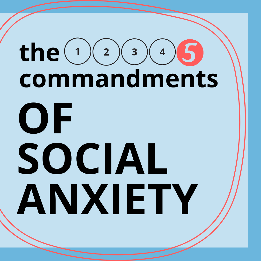 5 commandments of social anxiety