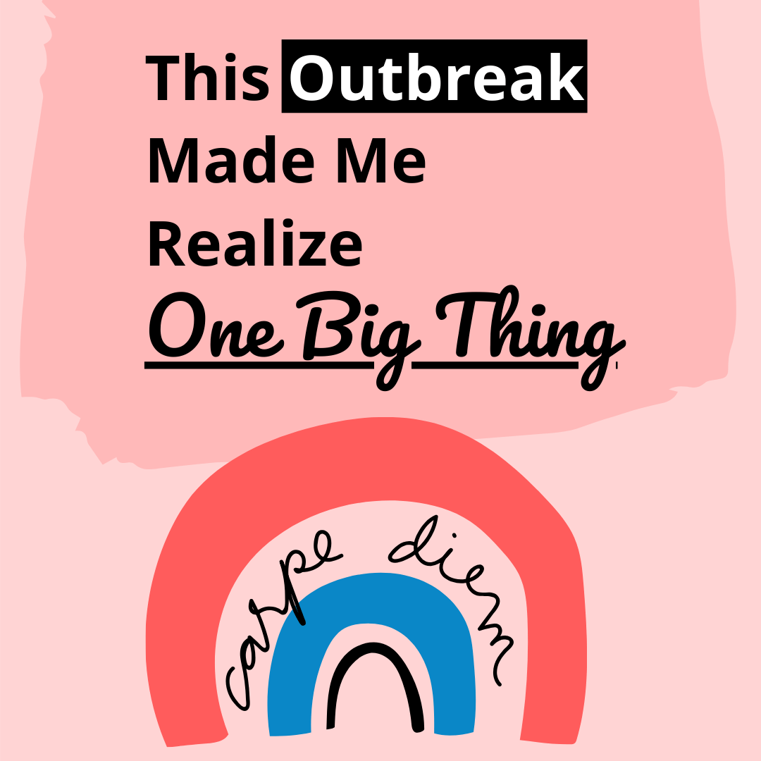 outbreak made me realize one big thing
