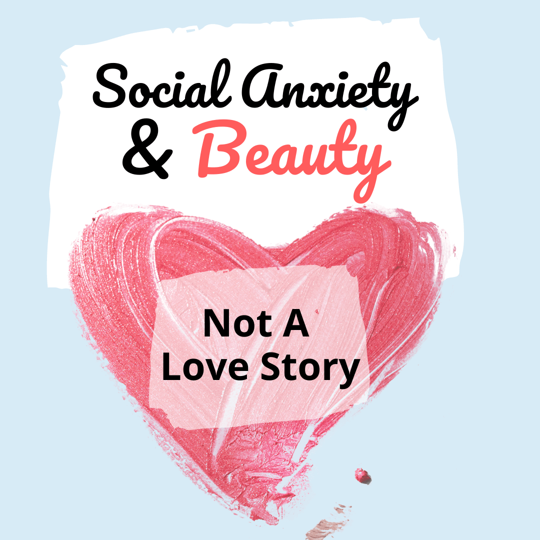 social anxiety & beauty