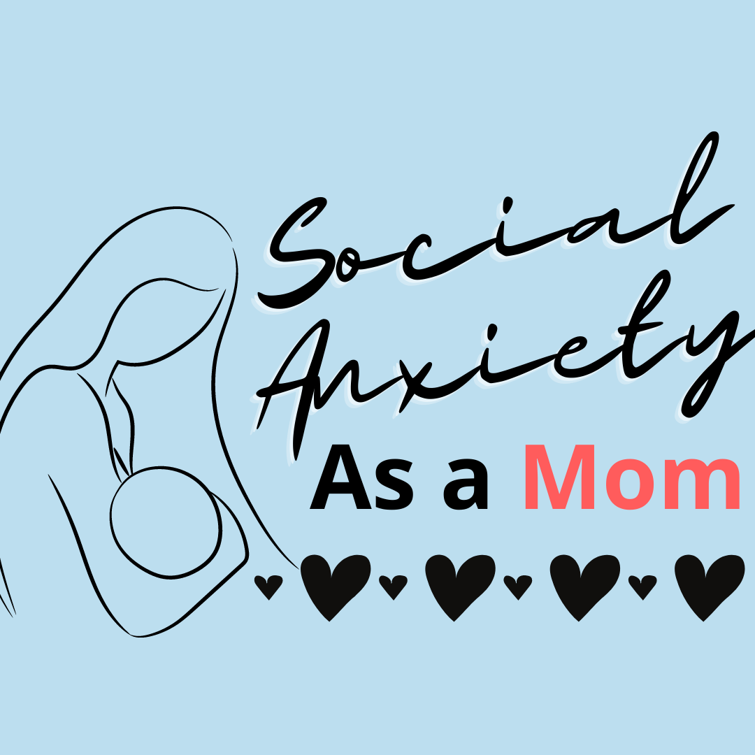 social anxiety as a mom