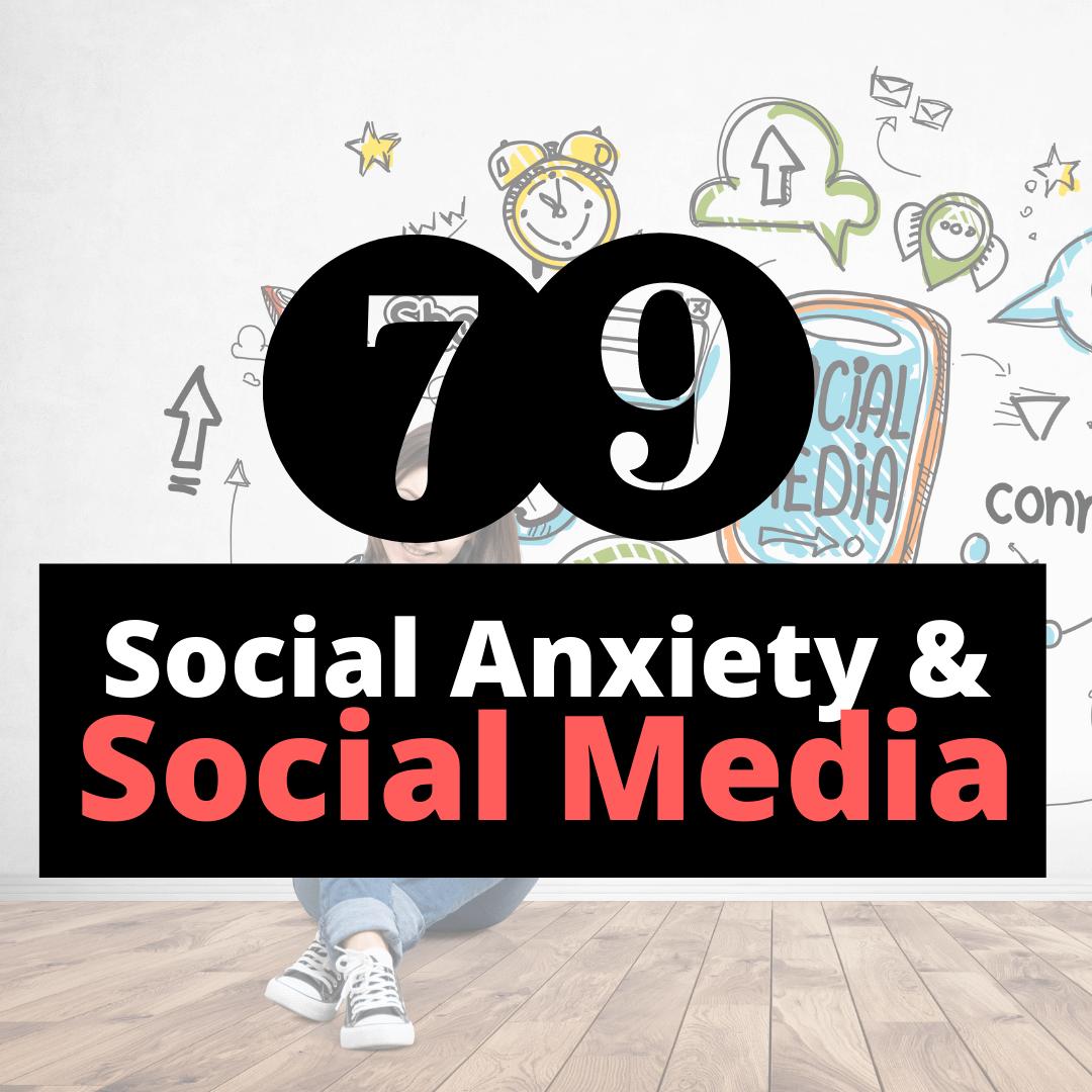 social anxiety and social media