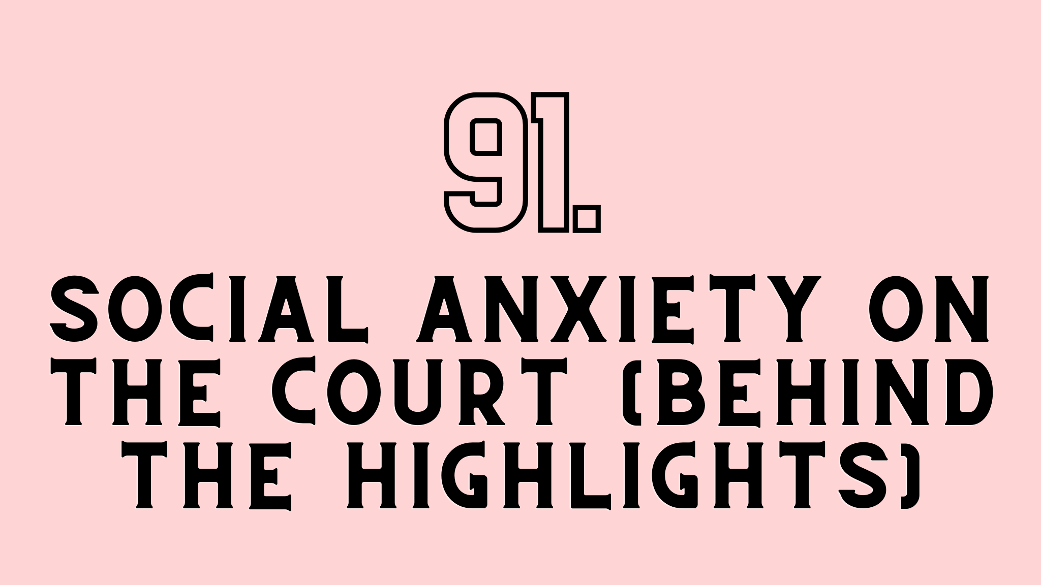 social anxiety on the court