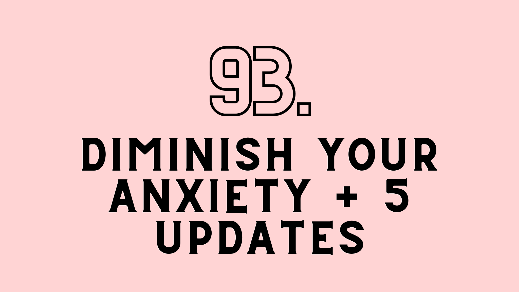 diminish your anxiety